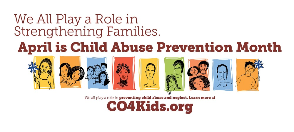 April is Child Abuse Prevention Month. We all play role in strengthening families, and preventing child abuse and neglect. Learn more at CO4Kids.org